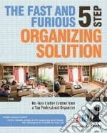 The Fast and Furious 5 Step Organizing Solution libro in lingua di Pinsky Susan C.