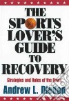The Sports Lover's Guide to Recovery