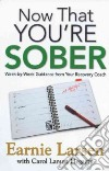 Now That You're Sober