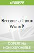 Become a Linux Wizard!