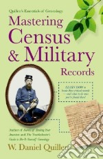 Mastering Census & Military Records libro in lingua di Quillen W. Daniel