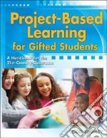 Project-based Learning for Gifted Students libro in lingua di Stanley Todd
