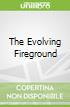 The Evolving Fireground