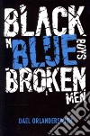 Black N Blue Boys/Broken Men