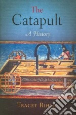 The Catapult libro in lingua di Rihll Tracey