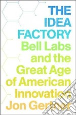 The Idea Factory libro in lingua di Gertner Jon