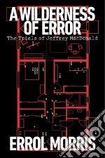 A Wilderness of Error libro in lingua di Morris Errol