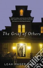 The Grief of Others libro in lingua di Cohen Leah Hager