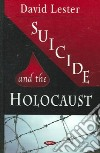 Suicide And the Holocaust