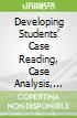 Developing Students' Case Reading, Case Analysis, and Case Reasoning Through Formative Assessment