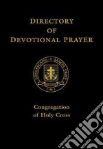 Directory of Devotional Prayer libro in lingua di Congregation of Holy Cross (COR)