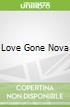 Love Gone Nova
