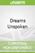 Dreams Unspoken