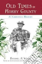 Old Times in Horry County libro in lingua di Wells Randall A., Joyner Charles (INT)