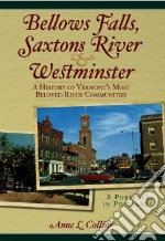 Bellows Falls, Saxtons River and Westminster libro in lingua di Collins Anne L.