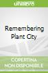 Remembering Plant City