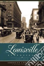 Louisville Remembered libro in lingua di Falk Gary