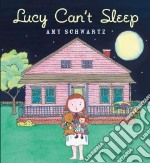 Lucy Can't Sleep libro in lingua di Schwartz Amy