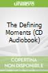 The Defining Moments (CD Audiobook)