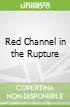 Red Channel in the Rupture