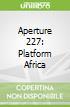 Aperture 227: Platform Africa