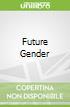 Future Gender