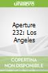 Aperture 232: Los Angeles