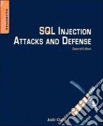 SQL Injection Attacks and Defense libro in lingua di Clarke Justin
