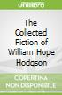The Collected Fiction of William Hope Hodgson