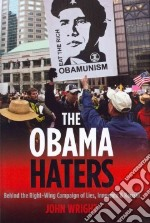 The Obama Haters libro in lingua di Wright John