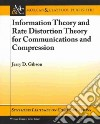 Information Theory and Rate Distortion Theory