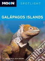 Moon Spotlight Galapagos Islands libro in lingua di Smith Julian, Brown Jean