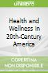Health and Wellness in 20th-Century America