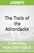 The Trails of the Adirondacks