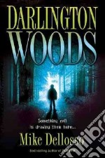 Darlington Woods libro in lingua di Dellosso Mike
