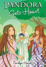 Pandora Gets Heart libro in lingua di Hennesy Carolyn