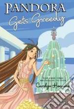 Pandora Gets Greedy libro in lingua di Hennesy Carolyn