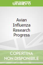 Avian Influenza Research Progress libro in lingua di Allegra Ernesto P. (EDT)