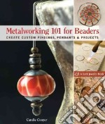 Metalworking 101 for Beaders libro in lingua di Candie Cooper