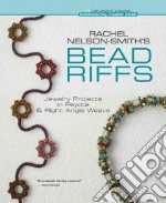 Rachel Nelson-Smith's Bead Riffs libro in lingua di Nelson-smith Rachel