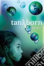 Tankborn libro in lingua di Sandler Karen