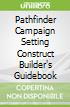 Pathfinder Campaign Setting Construct Builder's Guidebook