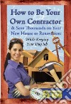How to Be Your Own Contractor libro str