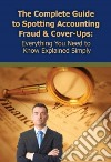 The Complete Guide to Spotting Accounting Fraud & Cover-Ups