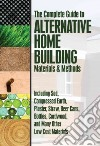 Complete Guide to Alternative Home Building Materials & Methods libro str