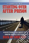 The Complete Guide to Starting over After Prison