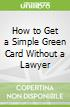 How to Get a Simple Green Card Without a Lawyer