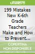 199 Mistakes New Teachers Make and How to Prevent Them