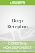Deep Deception
