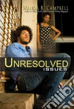 Unresolved Issues libro in lingua di Campbell Wanda B.
